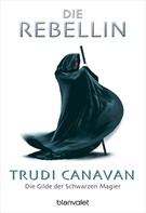 Trudi Canavan: Die Gilde der Schwarzen Magier - Die Rebellin ★★★★★