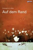 Christoph A. G. Klein: Auf dem Rand
