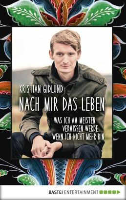 Nach mir das Leben von Kristian Gidlund - Cover mit freundlicher Genehmigung von Skoobe