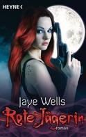 Jaye Wells: Rote Jägerin ★★★★