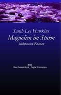 Sarah Lee Hawkins: Magnolien im Sturm ★★★★