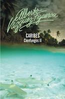 Alberto Vázquez-Figueroa: Caribes (Cienfuegos 2)