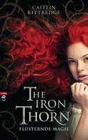 Caitlin Kittredge: The Iron Thorn - Flüsternde Magie ★★★★