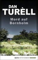 Dan Turèll: Mord auf Bornholm ★★★★