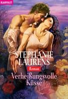 Stephanie Laurens: Verheißungsvolle Küsse ★★★★