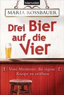 Maria Rossbauer: Drei Bier auf die Vier ★★★★