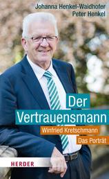 Der Vertrauensmann - Winfried Kretschmann - Das Porträt