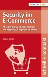 Security im E-Commerce - Absicherung von Shopsystemen wie Magento, Shopware und OXID