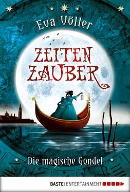 Eva Völler: Zeitenzauber - Die magische Gondel ★★★★★