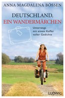 Anna Magdalena Bössen: Deutschland. Ein Wandermärchen ★★★★