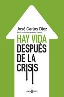 José Carlos Díez: Hay vida después de la crisis