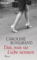 Caroline Bongrand: Das, was sie Liebe nennen ★★★★