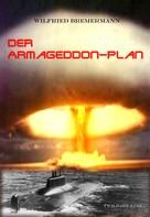 Wilfried Bremermann: Der Armageddon-Plan ★★★★
