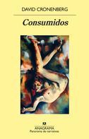 David Cronenberg: Consumidos
