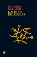 Eduardo Galeano: Los hijos de los días