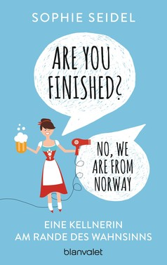 Sophie Seidel: Are you finished? - No, we are from Norway ★★★★