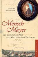 Eberhard Neubronner: Mensch Mayer