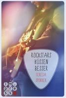 Teresa Sporrer: Rockstars küssen besser (Die Rockstar-Reihe 7) ★★★★