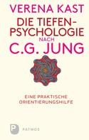 Verena Kast: Die Tiefenpsychologie nach C.G.Jung ★★★★★
