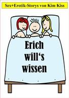 Kim Kiss: Erich will's wissen ★★★