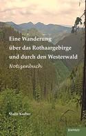 Malte Kerber: Eine Wanderung über das Rothaargebirge und durch den Westerwald