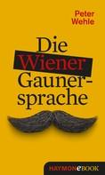 Peter Wehle: Die Wiener Gaunersprache ★★★★★