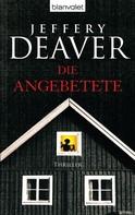 Jeffery Deaver: Die Angebetete ★★★★