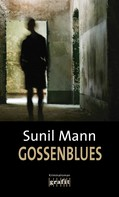 Sunil Mann: Gossenblues ★★★★