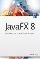 Anton Epple: JavaFX 8