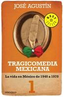 José Agustín: Tragicomedia mexicana 1 (Tragicomedia mexicana 1)