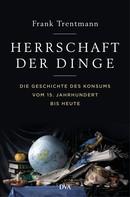 Frank Trentmann: Herrschaft der Dinge ★★