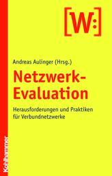 Netzwerk-Evaluation - Herausforderungen und Praktiken für Verbundnetzwerke