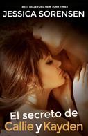 Jessica Sorensen: El secreto de Callie y Kayden (La coincidencia 2) ★★★★