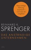 Reinhard K. Sprenger: Das anständige Unternehmen ★★★