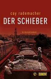Der Schieber - Kriminalroman
