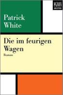 Patrick White: Die im feurigen Wagen