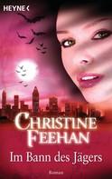 Christine Feehan: Im Bann des Jägers ★★★★★
