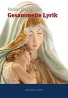 Rainer Maria Rilke: Gesammelte Lyrik