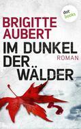 Brigitte Aubert: Im Dunkel der Wälder: Élise-Andrioli-Reihe 1 ★★★★★