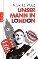 Moritz Volz: Unser Mann in London ★★★★