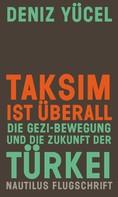 Deniz Yücel: Taksim ist überall ★★★★