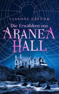 Susanne Gerdom: Die Erwählten von Aranea Hall ★★★★★