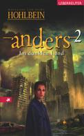 Wolfgang Hohlbein: Anders - Im dunklen Land (Bd. 2) ★★★★★