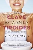 Amy Myers: La clave está en la tiroides (Colección Vital)