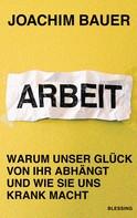 Joachim Bauer: Arbeit ★★★
