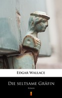 Edgar Wallace: Die seltsame Gräfin