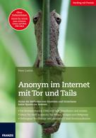 Peter Loshin: Anonym im Internet mit Tor und Tails ★★★★★