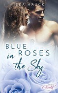 Ilka Hauck: Blue Roses in the Sky ★★★★★