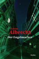 Achim Albrecht: Der Engelmacher ★★★★