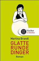 Martina Brandl: Glatte runde Dinger ★★★★